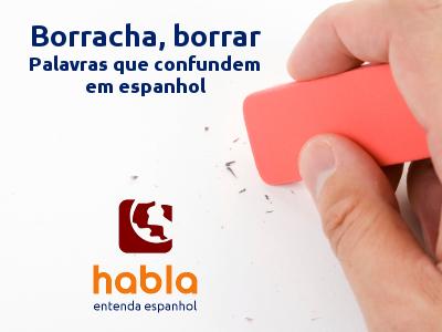 Borracha, borrar - Palavras que confundem em espanhol