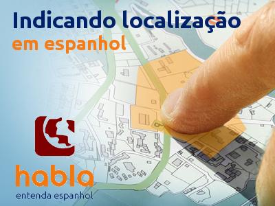 Indicando a localização em espanhol